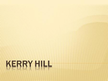 KERRY HILL.