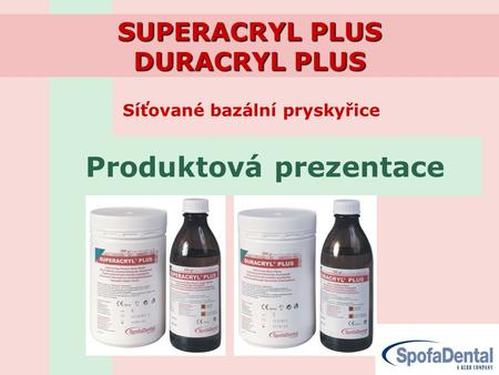 SUPERACRYL PLUS DURACRYL PLUS