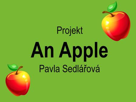 Projekt An Apple Pavla Sedlářová.