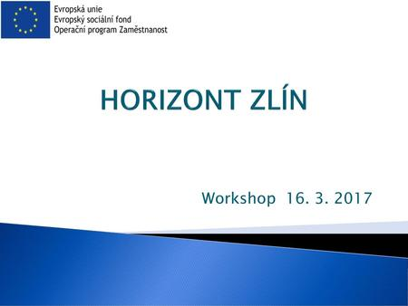 HORIZONT ZLÍN Workshop 16. 3. 2017.