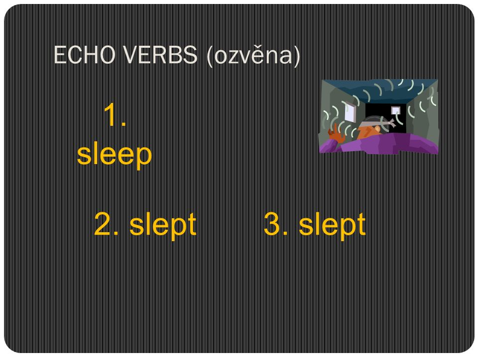 Find the forms of echo verbs in the list of irregular verbs.