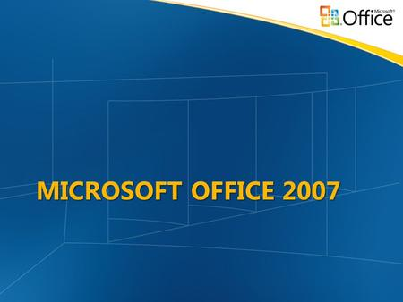 MICROSOFT OFFICE 2007 © 2002 Microsoft Corporation. All rights reserved. This presentation is for informational purposes only. Microsoft makes no warranties,