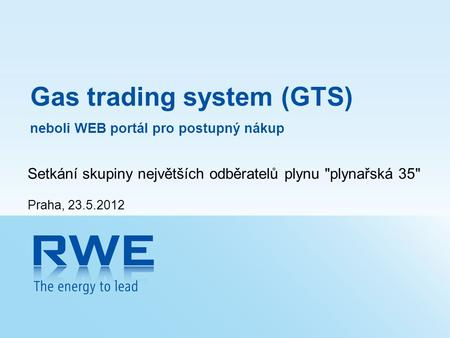 Gas trading system (GTS)