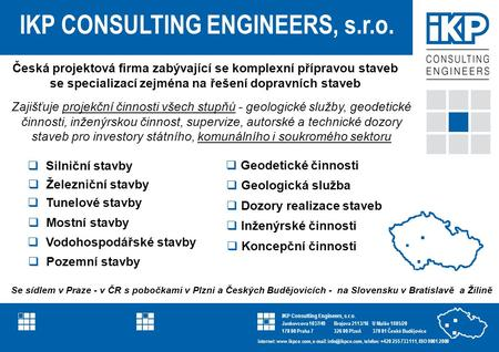 IKP Consulting Engineers referenční list projektu IKP CONSULTING ENGINEERS, s.r.o. U Malše 1805/20 370 01 České Budějovice IKP Consulting Engineers, s.r.o.