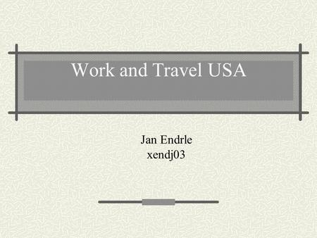 Work and Travel USA Jan Endrle xendj03.