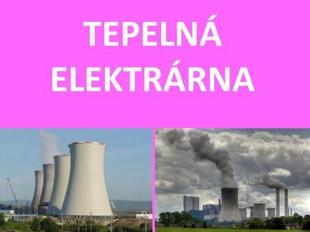 Tepelná elektrárna prezentace