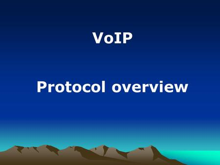 VoIP Protocol overview.