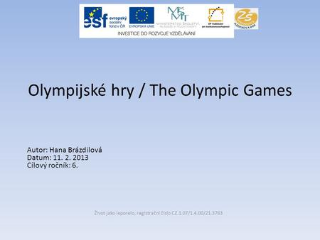 Olympijské hry / The Olympic Games