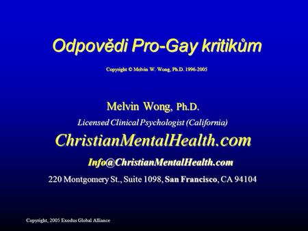 Melvin Wong, Ph.D. Licensed Clinical Psychologist (California) ChristianMentalHealth.com 220 Montgomery St., Suite 1098,