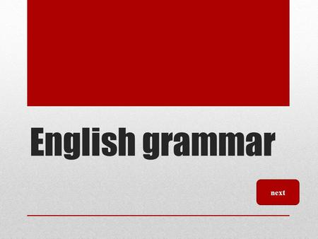 English grammar next.