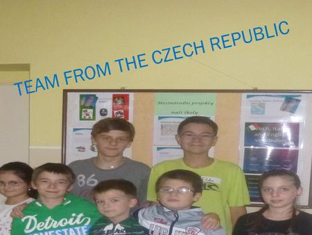 TEAM FROM THE CZECH REPUBLIC  Jezdím na kole  I ride a bike  Je mi 10 let  I am 10  Mám rád ovoce a zeleninu  I like fruit and vegetables.