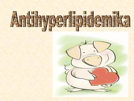 Antihyperlipidemika.