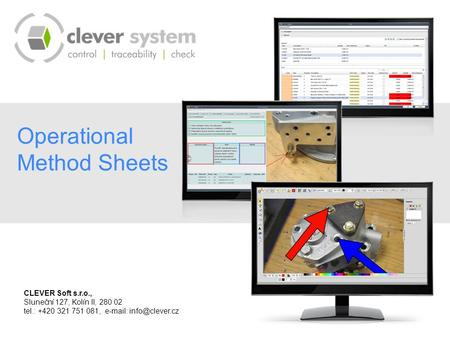 Operational Method Sheets CLEVER Soft s.r.o., Sluneční 127, Kolín II, 280 02 tel.: +420 321 751 081,