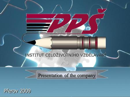 Přerov 2009 Presentation of the company. CONTENTCONTENT about us about us activities of the company activities of the company 1) educational activities.