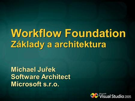 Workflow Foundation Základy a architektura