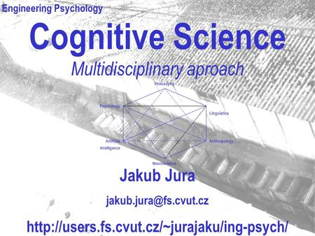 Cognitive Science Multidisciplinary aproach Jakub Jura  Philosophy.