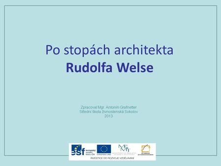 Po stopách architekta Rudolfa Welse