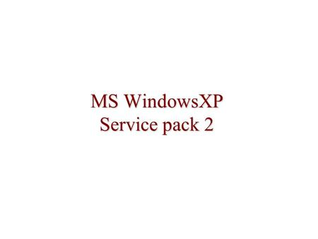 MS WindowsXP Service pack 2