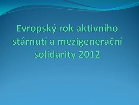tel: +420 221 922 688,    Ministry of Labour and Social Affairs, Social Inclusion Policy Unit Obsah Evropský.