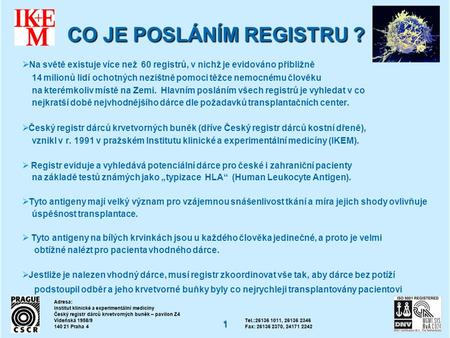 CO JE POSLÁNÍM REGISTRU ?