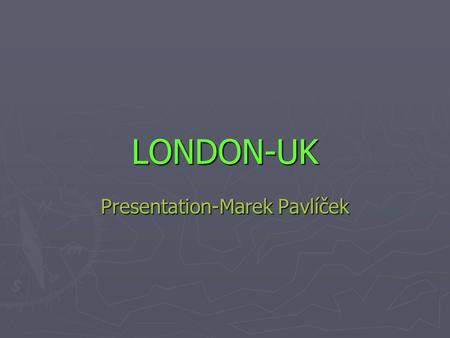 LONDON-UK Presentation-Marek Pavlíček. sights ► BIG BEN- The tower was built, designed by Charles Barry in the reconstruction after the fire of the original.