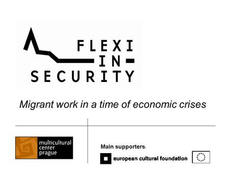 Migrant work in a time of economic crises Main supporters :