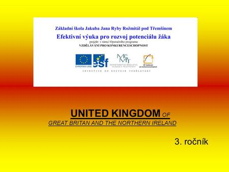 UNITED KINGDOM OF GREAT BRITAN AND THE NORTHERN IRELAND 3. ročník.