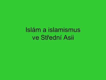 Islám a islamismus ve Střední Asii. Literatura Naumkin, V. V.: Radical Islam in Central Asia: Between Pen and Rifle (The Soviet Bloc and After). London: