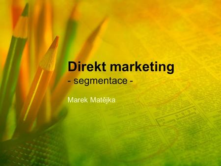 Direkt marketing - segmentace -