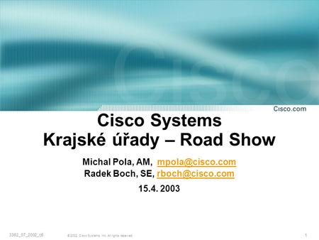 Cisco Systems Krajské úřady – Road Show Michal Pola, AM,