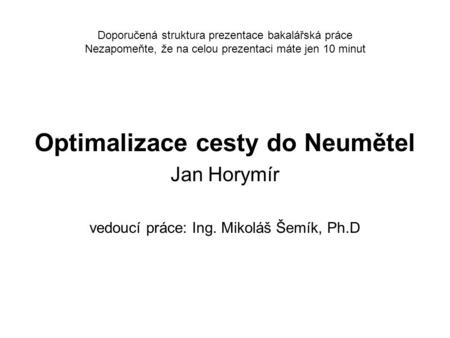Optimalizace cesty do Neumětel