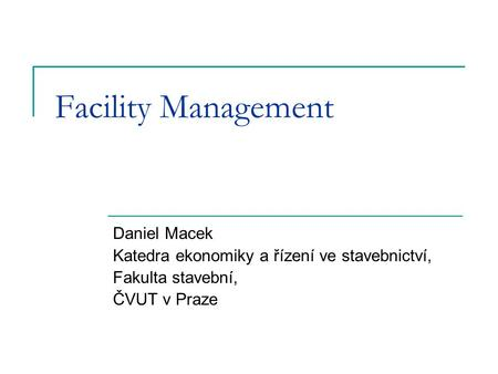 Facility Management Daniel Macek
