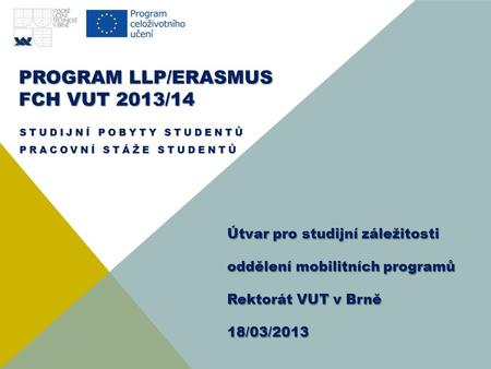 Program LLP/ERASMUS FCH VUT 2013/14