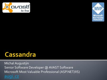 Michal Augustýn Senior Software AVAST Software Microsoft Most Valuable Professional (ASP.NET/IIS) augi.cz.