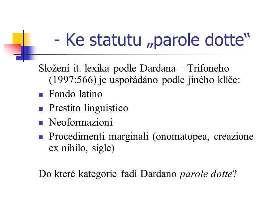 "- Ke statutu ""parole dotte"