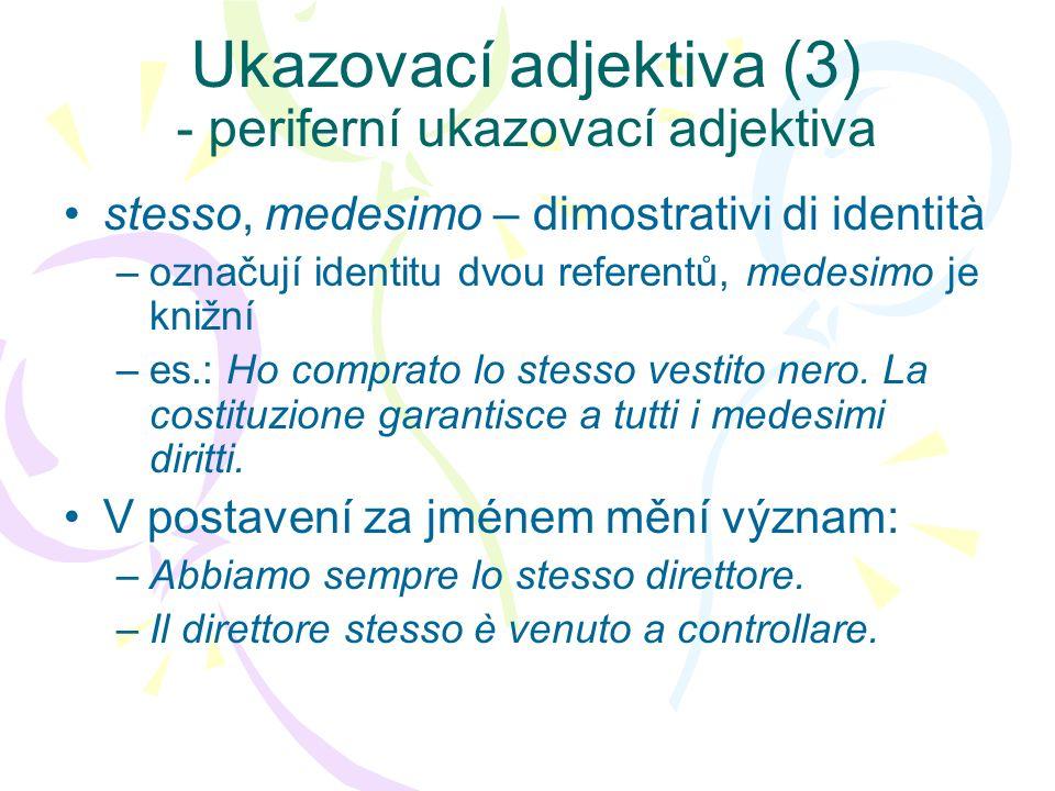 Ukazovací adjektiva (3) - periferní ukazovací adjektiva