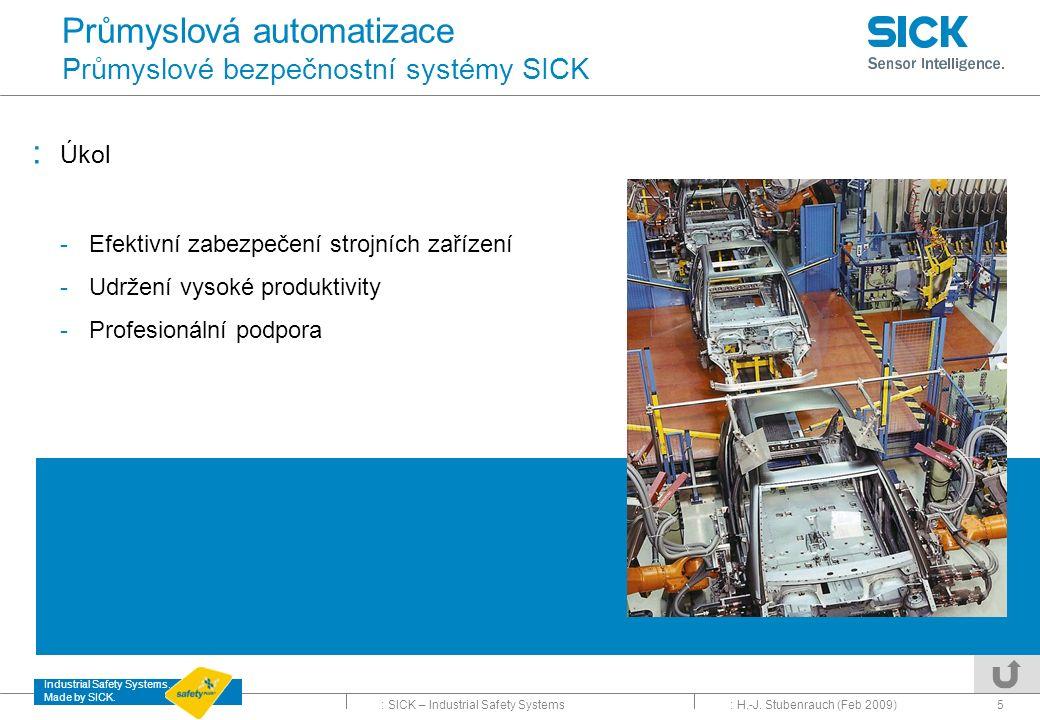 Průmyslová automatizace Průmyslové bezpečnostní systémy SICK