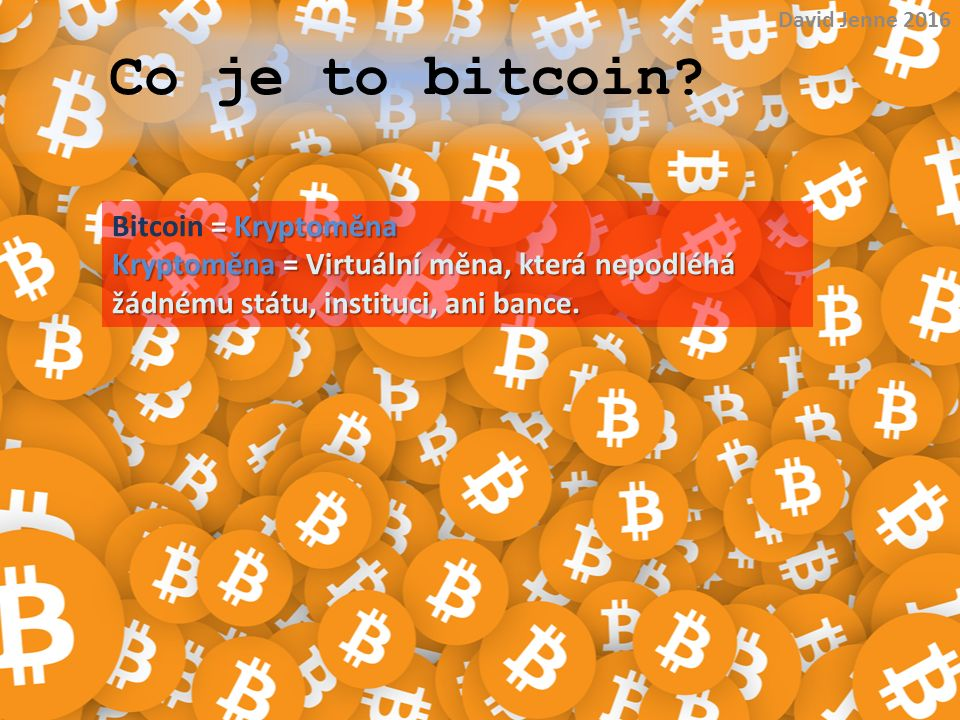 Co je to bitcoin Bitcoin = Kryptoměna