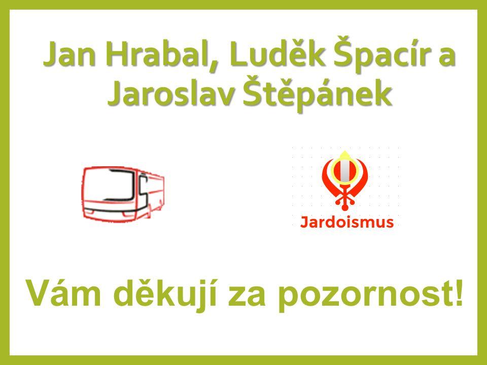 Jan Hrabal, Luděk Špacír a Jaroslav Štěpánek