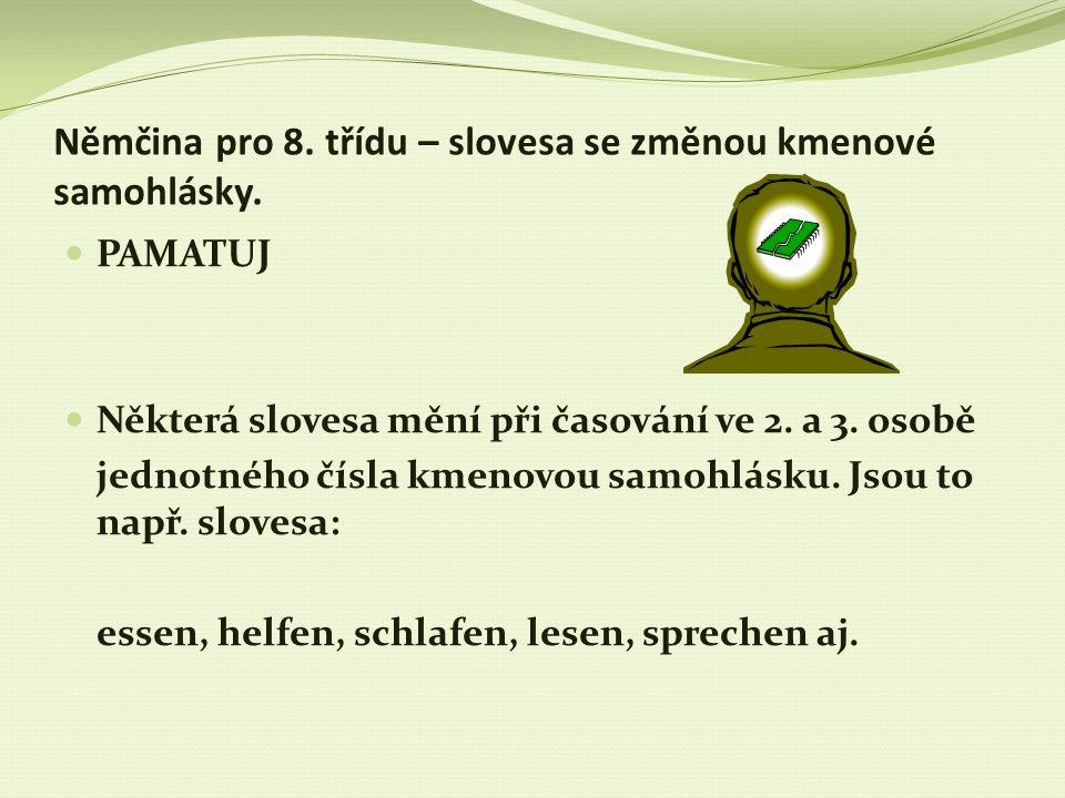 Němčina pro 8. třídu – slovesa se změnou kmenové samohlásky.