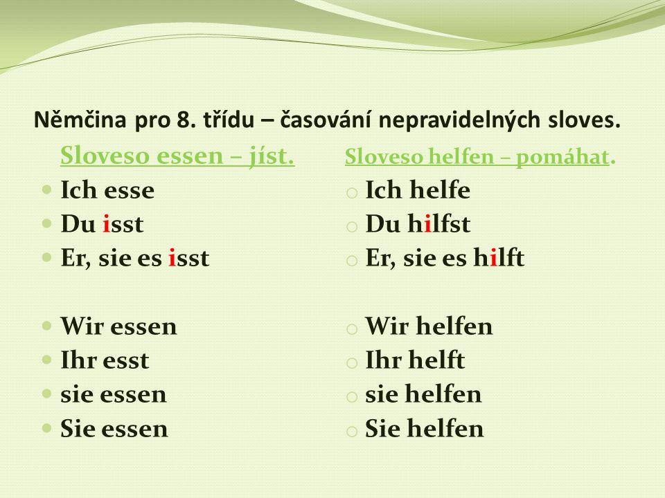Němčina pro 8. třídu – časování nepravidelných sloves.