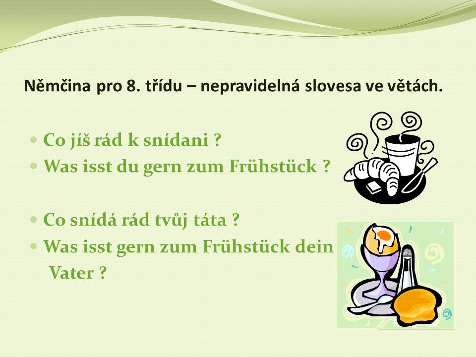 Němčina pro 8. třídu – nepravidelná slovesa ve větách.