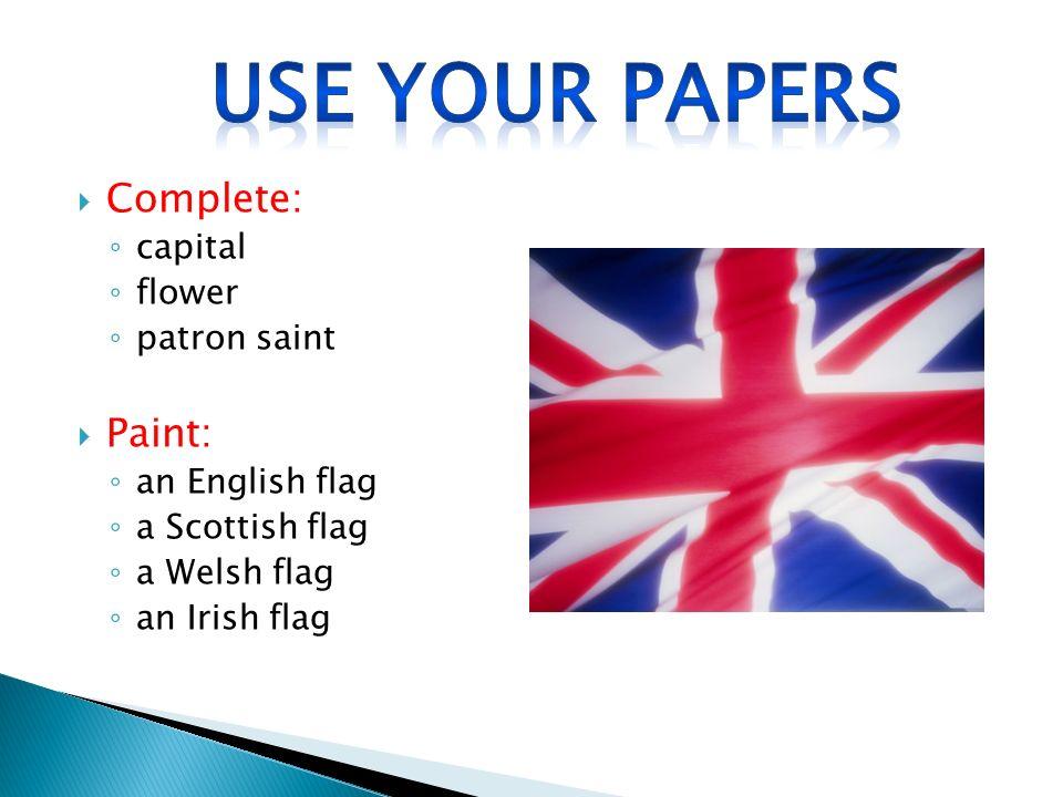 Use your papers Complete: Paint: capital flower patron saint