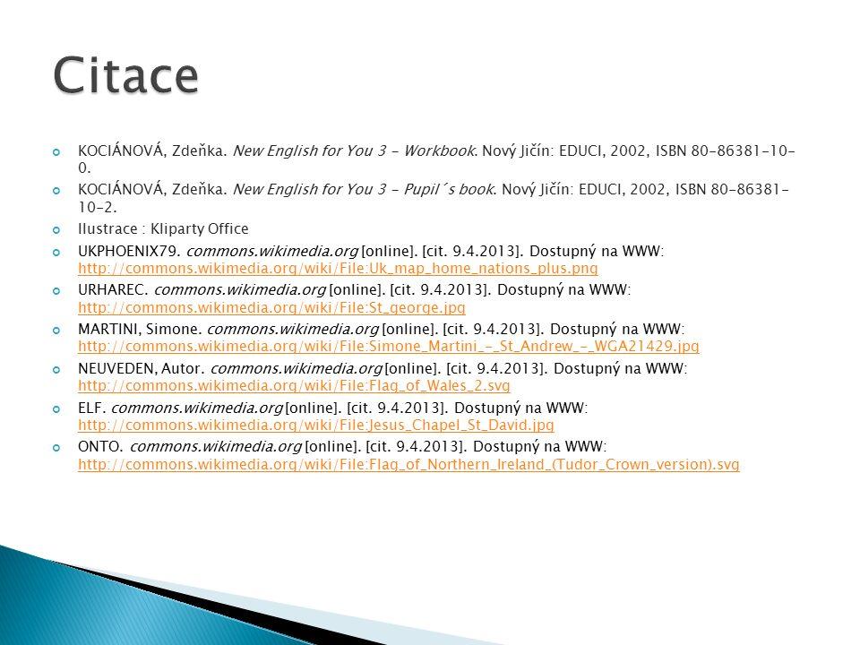 Citace KOCIÁNOVÁ, Zdeňka. New English for You 3 - Workbook. Nový Jičín: EDUCI, 2002, ISBN 80-86381-10- 0.