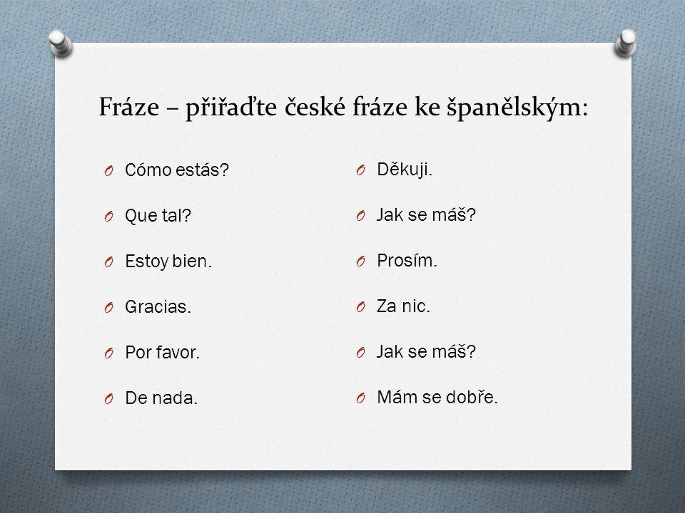 Fráze – přiřaďte české fráze ke španělským: