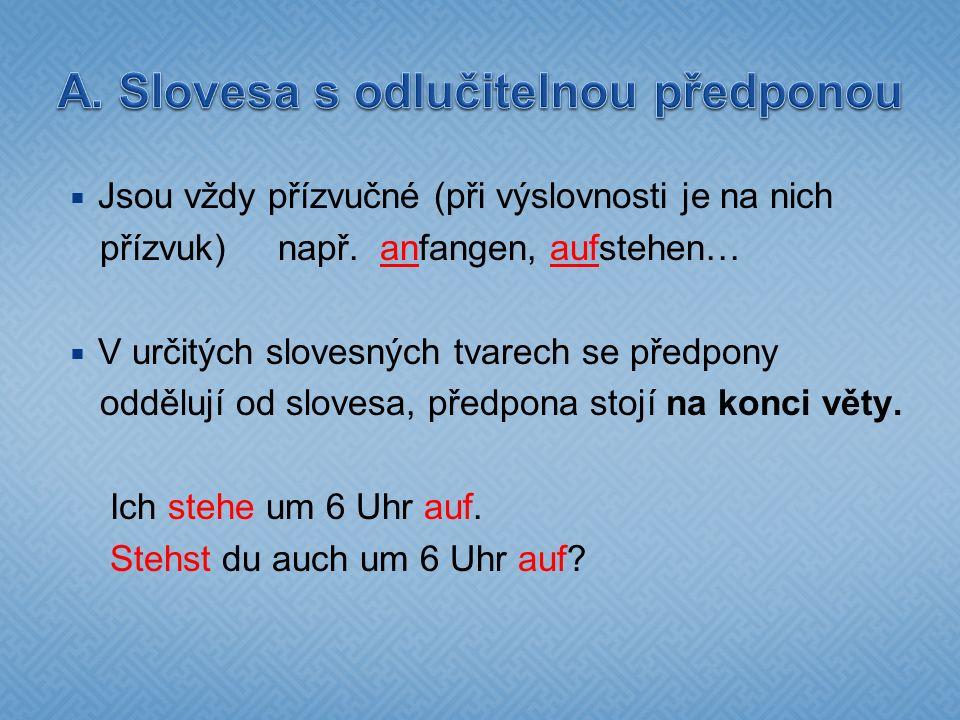A. Slovesa s odlučitelnou předponou