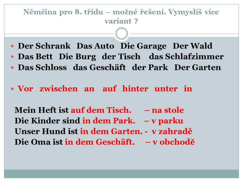 Němčina pro 8. třídu – možné řešení. Vymyslíš více variant