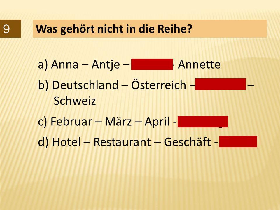 a) Anna – Antje – Arthur - Annette