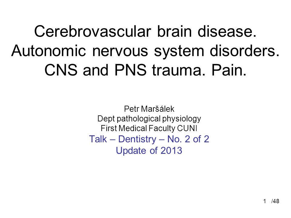 Cerebrovascular brain disease. Autonomic nervous system disorders