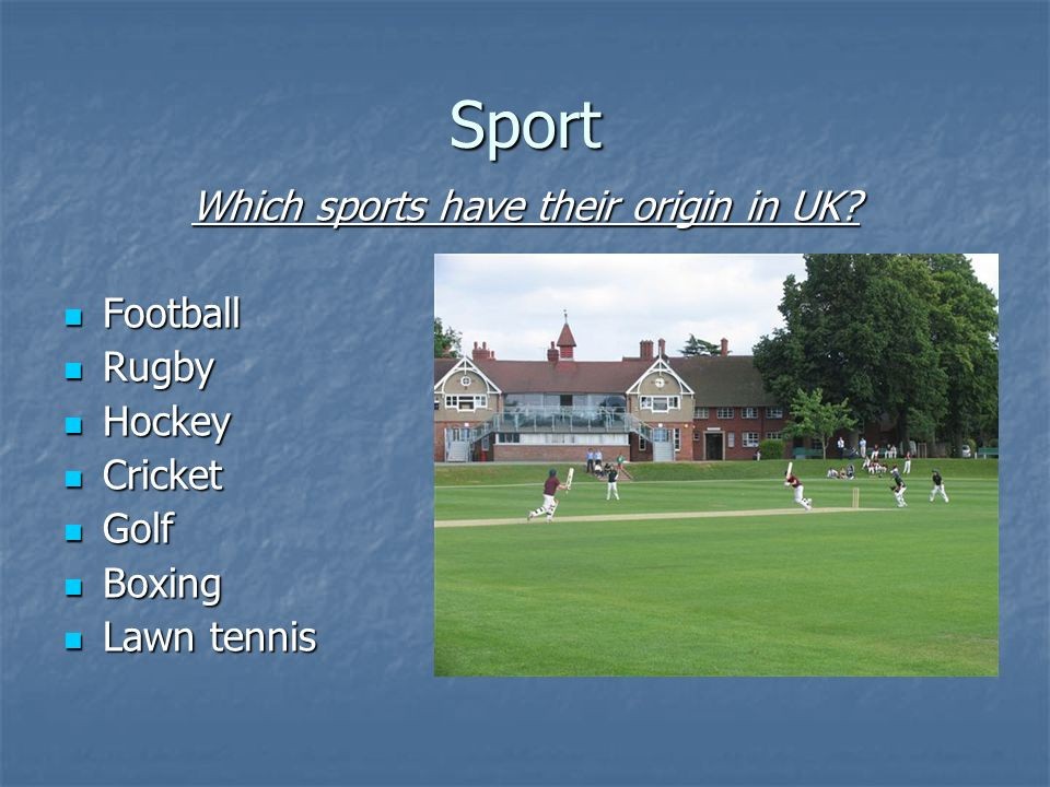 Which sports have their origin in UK